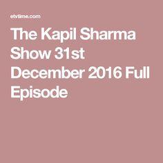 The Kapil Sharma Show 31st December 2016 Full Episode
