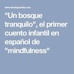 """Un bosque tranquilo"", el primer cuento infantil en español de ""mindfulness"""