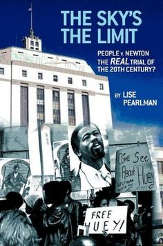 "In celebration of Black History Month, the Equal Justice Society will host a book release party on Feb. 22 for ""The Sky's the Limit: People V. Newton: the REAL Trial of the 20th Century?"", a new book by Lise Pearlman. Meet the author, learn more about the book, and support EJS. For each book sold at the event, the author will make a donation to EJS. http://skysthelimitbook.eventbrite.com/"