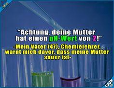 Alles klar Papa, Danke ^^'  Lustige Sprüche #Humor #jux #1jux #Sprüche #Jodel #LustigeSprüche #Mutter #sauer #Papa #Vater #Chemiewitz #Chemiestudent #Studium