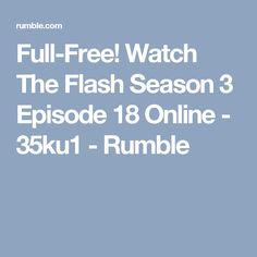 Full-Free! Watch The Flash Season 3 Episode 18 Online - 35ku1 - Rumble