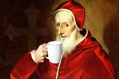 Did you know that much of coffee's popularity can be attributed to Pope Clement VIII? True story! Check it out.
