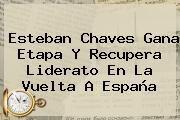 http://tecnoautos.com/wp-content/uploads/imagenes/tendencias/thumbs/esteban-chaves-gana-etapa-y-recupera-liderato-en-la-vuelta-a-espana.jpg Esteban Chaves. Esteban Chaves gana etapa y recupera liderato en la Vuelta a España, Enlaces, Imágenes, Videos y Tweets - http://tecnoautos.com/actualidad/esteban-chaves-esteban-chaves-gana-etapa-y-recupera-liderato-en-la-vuelta-a-espana/