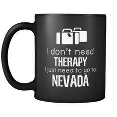 [product_style]-Nevada I Don't Need Therapy I Need To Go To Nevada 11oz Black Mug-Teelime