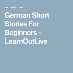 How to find a good short story in German? We've collected a couple of short stories suited for beginning language learners you can read right now! Best Short Stories, German Words, Learn German, German Language, Foreign Languages, Germany, Writing, Learning, Literature
