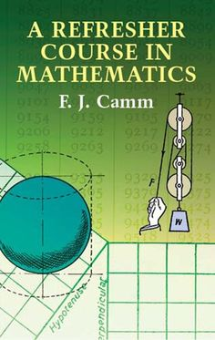 """Read """"A Refresher Course in Mathematics"""" by F. Camm available from Rakuten Kobo. Readers wishing to renew and extend their acquaintance with a variety of branches of mathematics will find this volume a. Mental Calculation, Physics And Mathematics, Modern Physics, Math Help, Learn Math, Fun Math Games, Math Books, Math Skills, Math Lessons"""
