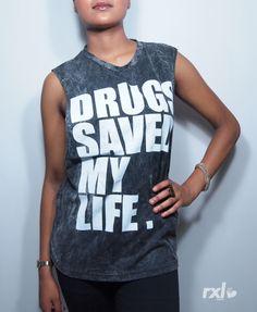 """Drugs Saved My Life"" tee"