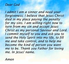 Not all prayers of salvation needs to be the same as long as you confess with your mouth, and words come from heart. Plus I think the more sincere prayers specially salvation prayers melt God's heart! Power Of Prayer, My Prayer, Forgiveness Prayer, Prayer List, Savior, Jesus Christ, Jesus Son, Sinners Prayer, Salvation Prayer