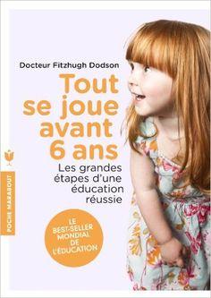 Amazon.fr - TOUT SE JOUE AVANT SIX ANS - Dr Fitzhugh Dodson - Livres