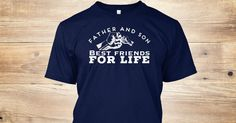 Discover Father And Son Best Friends For Life T-Shirt only on Teespring - Free Returns and 100% Guarantee