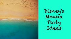 Disney's Moana Party Ideas-Games, Decorations, Crafts and more