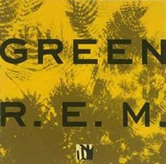 Stand by: R.E.M. from the album: Green