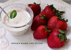 Sweet Basil Fruit Dip