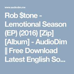 Rob $tone - Lemotional Season (EP) (2016) [Zip] [Album] - AudioDim || Free Download Latest English Songs Zip Album