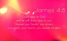 """""""Draw near to God, and He will…"""" — Christian Stay at Home Moms"""