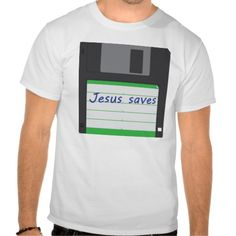 "Floppy Drive ""Jesus Saves"" Shirt"
