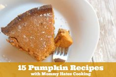 15 Pumpkin Recipes with Mommy Hates Cooking