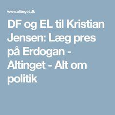DF og EL til Kristian Jensen: Læg pres på Erdogan - Altinget - Alt om politik