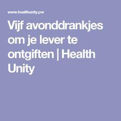 Vijf avonddrankjes om je lever te ontgiften | Health Unity