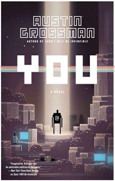 """""""The cover of You by Austin Grossman is just plain FUN. And that is no small compliment, though it may seem so.  The cover is from a video game app called Swords and Sorcery that was designed by the team at Superbrothers."""""""