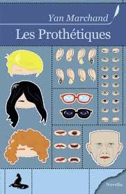 """""""Les Prothétiques"""", de Yan Marchand"""