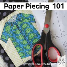 Paper Piecing 101- great tutorial on rebelcraftmedia.com