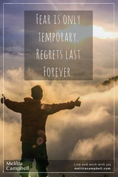 Fear is only temporary.  Regrets last Forever.  Get out there and live your dreams!  #dreambig #beanentrepreneur #workfromhome