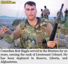 Rob Riggle is a Lieutenant Colonel in the U. Marine Corps Reserve who served in Liberia, Kosovo and Afghanistan. If you see him performing at a comedy club, you probably don't want to heckle him. Battle Of Saipan, Rob Riggle, Famous Marines, Famous Veterans, Army Reserve, Camp Pendleton, Lance Corporal, Us Marine Corps, My Marine