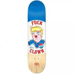 Real Fuck This Clown Donald J. Trump Skateboard Deck *Top stains may vary in color from what's shown in picture Real Skateboards, Skateboard Shop, Skate Decks, Blue Tiles, Street Culture, Cool Art, Awesome Art, Retro