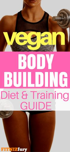 Vegan bodybuilding. Diet and training guide #veganbodybuilding #veganbodybuildingplan #veganmealplan #vegandiet #veganfitness #veganbodybuildingwomen #veganmacros