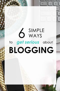 6 simple ways to get serious about blogging | xfallenmoon