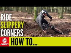 How To Ride Slippery Corners On Your Mountain Bike – VIDEO | Mountain Bike Review