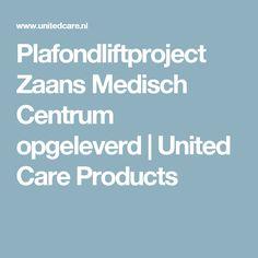 Plafondliftproject Zaans Medisch Centrum opgeleverd   United Care Products