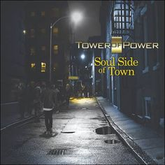 soultrainonline.de - REVIEW - HOT TIP: Tower Of Power – Soul Side Of Town (Artistry Music/Mack Avenue Records/In-Akustik) !!!