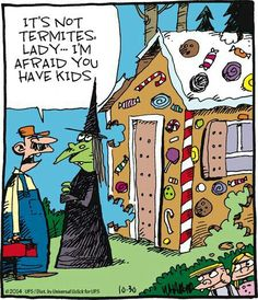 Were Hansel & Gretal here!  Halloween Humor