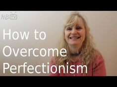 Heather Bestel - How to Overcome Perfectionism