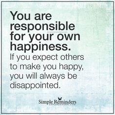 http://www.loalover.com/you-are-responsible-for-your-own-happiness/ - You are responsible for your own happiness