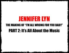"""Jennifer Lyn - The Making of """"I'm All Wrong for You Baby"""" Part 2: It's A..."""