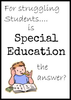 Is special education the answer for our struggling students?  Blog post explaining cognitive impairment and special education decisions.