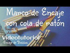 Marco de Cola de Ratón con Encaje de Bolillos - YouTube