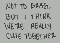 cute together quotes