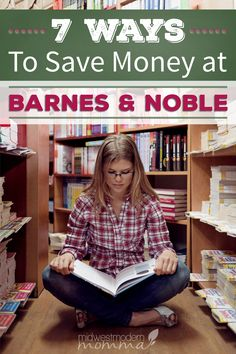 """Love shopping at Barnes & Noble but not paying full price? With such a wide range of products, it's easy to accidentally go a little nuts and over budget. Keep these 7 Ways to Save Money at Barnes & Noble in mind to get the best """"book"""" for your buck!"""