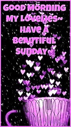 89480-Good-Morning-Have-A-Beautiful-Sunday.jpg (451×805)
