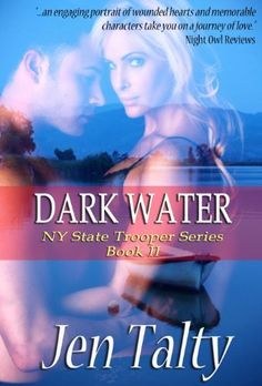 Dark Water (NY State Trooper) by Jen Talty, http://www.amazon.com/dp/B009SFQKWA/ref=cm_sw_r_pi_dp_Xu3msb00BXN0W