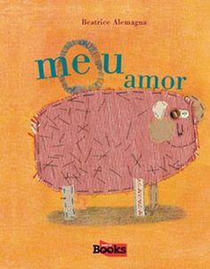 O Meu Amor , Beatrice Alemagna. Compre livros na Fnac.pt