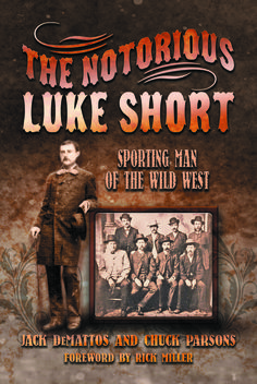 """Read """"The Notorious Luke Short Sporting Man of the Wild West"""" by Jack DeMattos available from Rakuten Kobo. Often times the smaller the man, the harder the punch--this adage was true in the case of diminutive Luke Short, whose b. Long Branch Saloon, Sport C, Grand Prairie, Him Band, Historical Society, Wild West, This Book, Ebooks, Biography"""