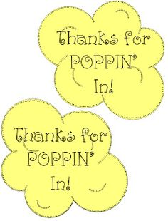 "FREEBIE...Thanks for ""Poppin"" In! labels for Open House"