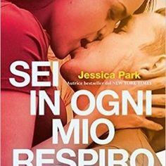 """Anteprima """"SEI IN OGNI MIO RESPIRO"""" di Jessica Park"""