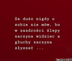 Nie mów o sobie za dużo Deep Sentences, Insprational Quotes, Dad Day, Memory Books, Motivate Yourself, Motto, Picture Quotes, Peace And Love, Wise Words