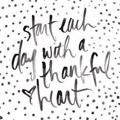 Start each day with a thankful heart, via Bonjour Bliss on The Sweetest Occasion (WoW52)